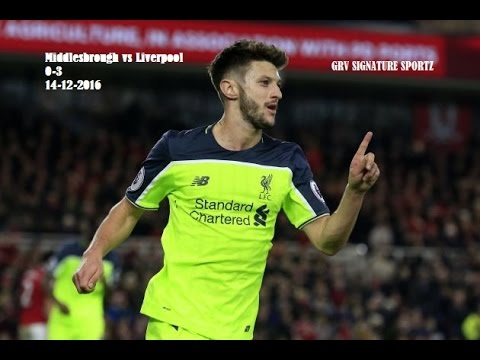 Download Middlesbrough vs Liverpool 0-3 ~ 14-12-2016 ~ Full goals and highlights