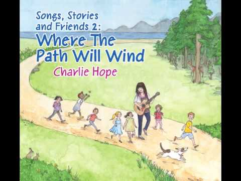 Songs, Stories and Friends 2: Where The Path Will Wind Medley!