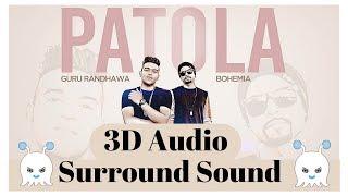 Patola - Guru Randhawa | Bohemia | 3D Audio | Surround Sound | Use Headphones 👾