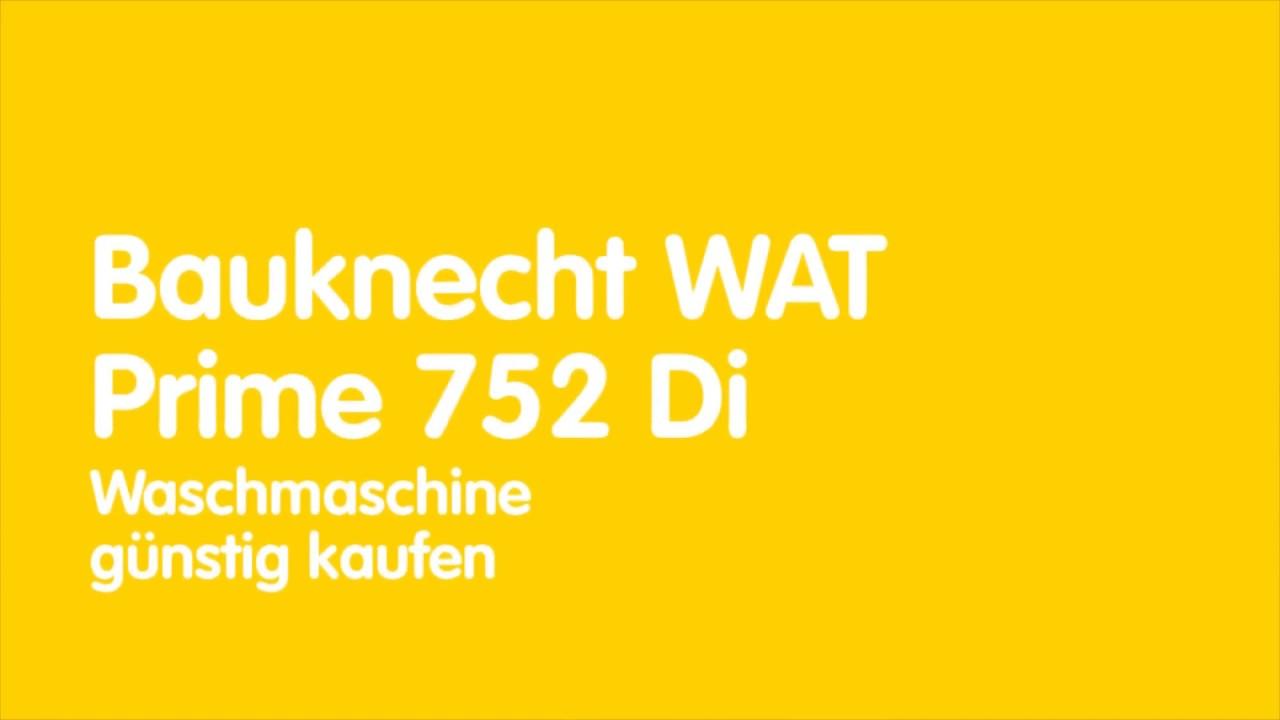 Bauknecht Wat Prime 752 Di Waschmaschine Youtube