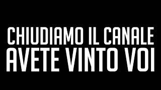 CHIUDIAMO IL CANALE   SPIEGAZIONI E SCUSE AD AMEDEO PREZIOSI , AWED  E DOSE   ARCADEBOYZ