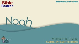 66) Bible Banter - Noah - Pastor Satyajit Deodhar