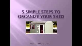 5 Simple Steps To Organizing Your Shed.wmv