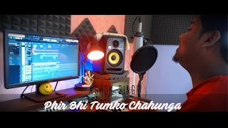Phir Bhi Tumko Chaahunga | Extended Cover | Half Girlfriend | Ashok Singh | Arijit Singh | Mithoon