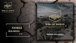BIBLIA AUDIO superprodukcja - 29 Księga Izajasza - Rozdziały 1-11 - Stary Testament