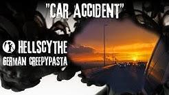"""Creepypasta """"Car Accident""""  German/Deutsch"""