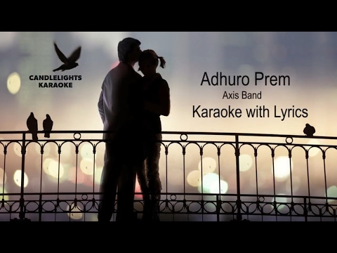 Adhuro Prem | |Axix Band | |Karaoke with Lyrics  | | Instrumental | | Best Quality