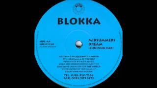 Blokka - Midsummers Dream (Equinox Mix)