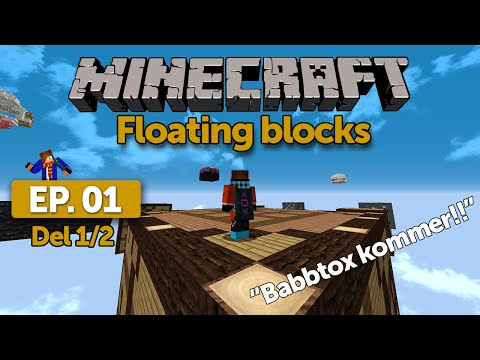 Floating Blocks: [Ep.01] Del 1 - Jag & CvRobber VS Babbtox & Lyktan! (Svenska)