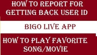 Video Bigo live app 2016. How to play favourite song/movie in BIGO LIVE app. How to report of banned ID. download MP3, 3GP, MP4, WEBM, AVI, FLV Agustus 2017