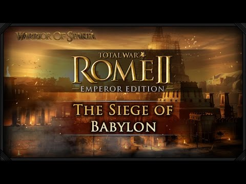 Total War Rome II: The Siege of Babylon!
