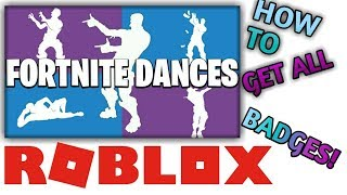 [NEW] HOW TO GET ALL BADGES IN ROBLOX FORTNITE DANCE EMOTES!