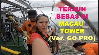 [SOLO TRAVEL] THE WORLD'S HIGHEST BUNGY JUMP AT MACAU TOWER Ver. Go Pro!