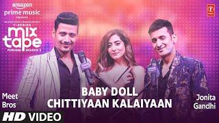 Baby Doll/Chittiyaan Kalaiyaan Ep 8★Jonita Gandhi &Meet Bros |Mixtape Punjabi Season 2 Radhika&Vinay