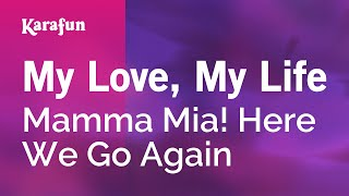 Karaoke My Love, My Life - Mamma Mia! Here We Go Again *