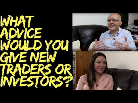 What advice would you give new traders or investors?