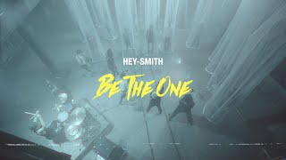 HEY-SMITH - Be The One 【OFFICIAL MUSIC VIDEO】