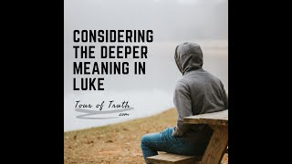 Things To Ponder in The Book of Luke