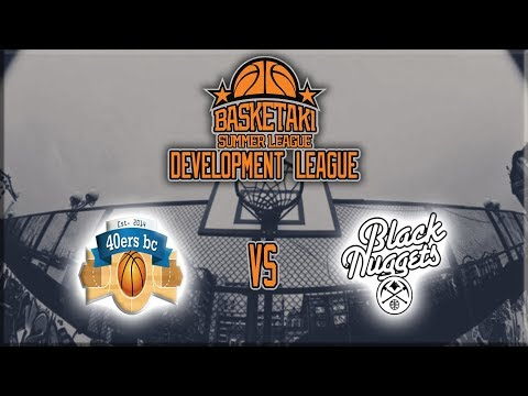 Basketaki Summer League - 40ers Vs Black Nuggets (13/5/18)