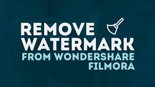 HOW TO REMOVE WONDERSHARE FILMORA 9 WATERMARK   TUTORIAL 