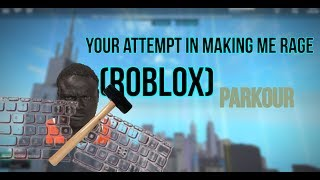 (ROBLOX) Parkour | Your Attempt In Making Me Rage. #Roblox #RobloxParkour