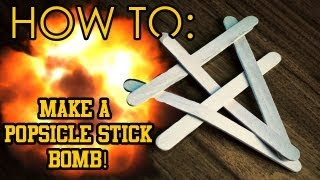 How To Make A Popsicle Stick Bomb!...and Other Cool Tricks