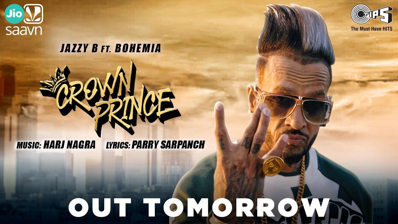 OUT TOMORROW   Crown Prince   Jazzy B Ft. Bohemia   Harj Nagra   New Punjabi song 2020