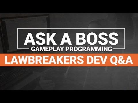 Gameplay Programming: Ask a Boss #1 | LawBreakers Dev Q&A