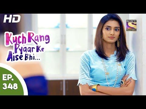 Kuch Rang Pyar Ke Aise Bhi - कुछ रंग प्यार के ऐसे भी - Ep 348 - 29th June, 2017