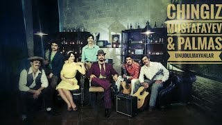 Chingiz Mustafayev & Palmas - Sen ey ushaqliq