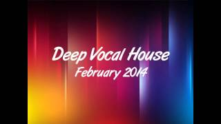 Best Deep Vocal House Mix February 2014