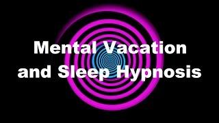 Mental Vacation and Sleep Hypnosis