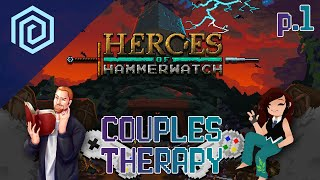 Couples Therapy | Heroes of Hammerwatch Part 01