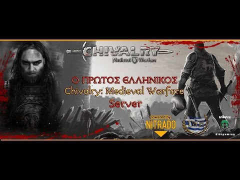 O 1ος Ελληνικός Chivalry: Medieval Warfare Server Powered By Nitrado