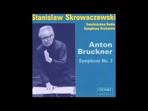 Bruckner - Symphony No. 3 [Stanislaw Skrowaczewski, Saarbrücken Radio Symphony Orchestra]
