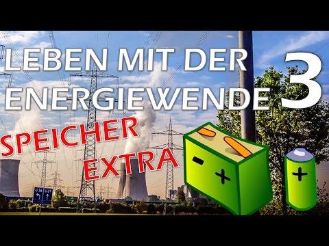 Leben mit der Energiewende 3 - SPEICHER EXTRA