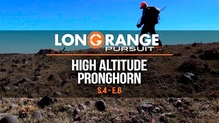Long Range Pursuit | S4 E6 High Elevation Pronghorn