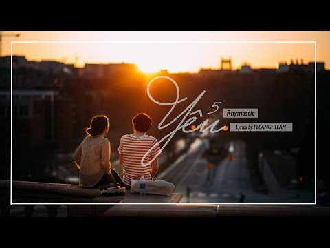 [Lyrics][Audio] Yêu 5 - Rhymastic