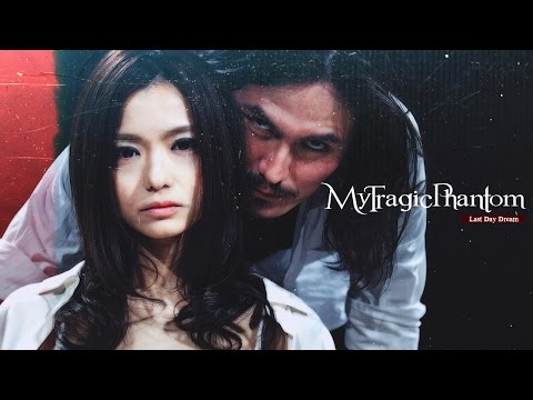 "Last Day Dream "" My Tragic Phantom""  Official Music Video"