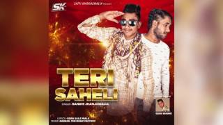 Teri Saheli | Sandhi Jhanjowalia | S k Production | Brand New Punjabi Song 2016