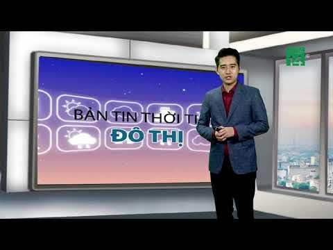 Thời tiết các thành phố lớn 18/06/2019: Hà Nội oi bức cả ngày cả đêm   VTC14