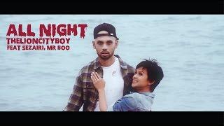 Download Lagu THELIONCITYBOY - All Night (Feat. Sezairi, Mr Boo) Mp3