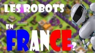 DES ROBOTS EN FRANCE ?   Clash of Clans fr
