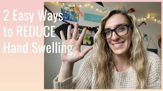 How to REDUCE Hand Swelling