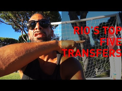 Rio Ferdinand's Top 5  EPL Transfers