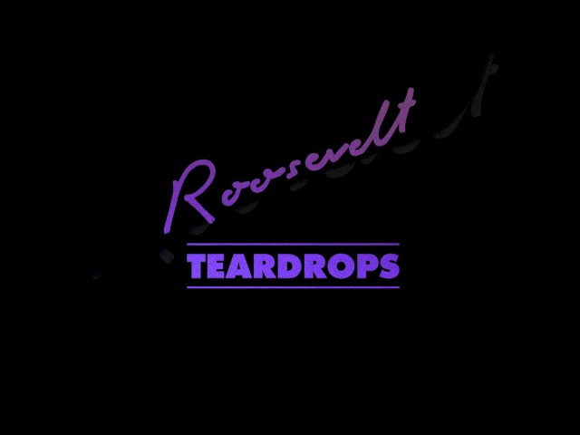 roosevelt-teardrops-official-audio-roosevelt