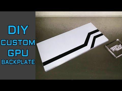How to make a Custom GPU Backplate