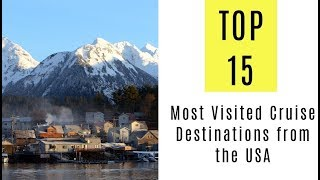 Top 15 Most Visited Cruise Destinations from the USA