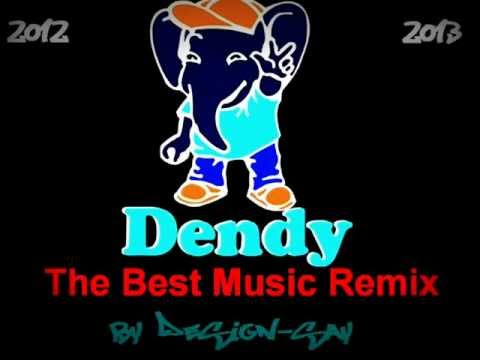 Dendy The Best Music remix by Design-Say