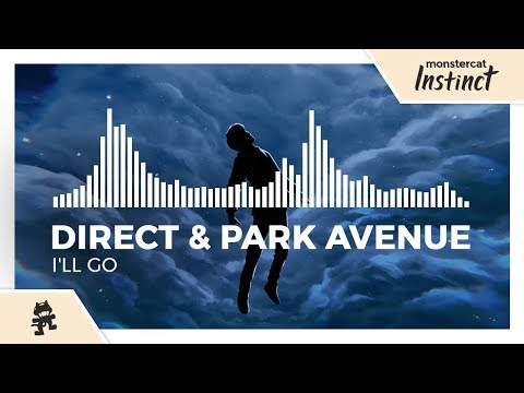 Direct & Park Avenue - I'll Go [Monstercat EP Release]